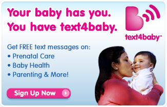 text4baby enrollment button.  Click to be redirected to Text4baby program.